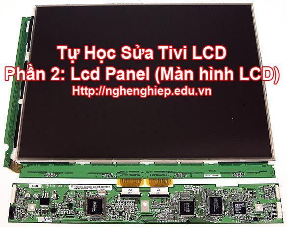 Tự học sửa tivi LCD Phần 2: Lcd Panel (Màn hình LCD)